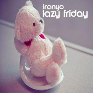 lazy friday
