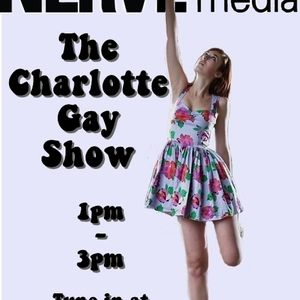 The Charlotte Gay Show Podcast 13-05-12