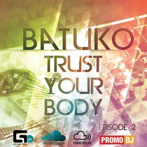 Dj Batuko - Trust Your Body (episode 2)