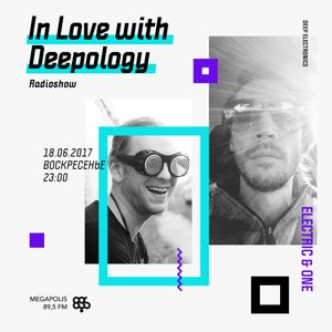 In Love with Deepology @ Megapolis 89,5 FM Moscow (18.06.2017)