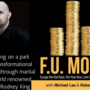 22: From sleeping on a park bench, to transformational inner healing through martial arts and world