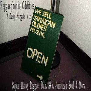 Reggaephonic Oddities: Super Heavy Reggae, Dub, Ska, Jamaican Soul, & More   A Dusty Nuggets Mix