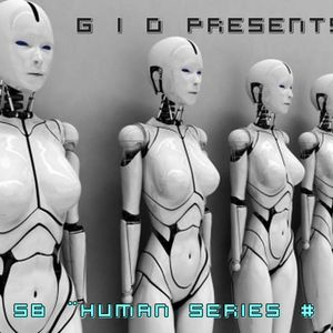 """# 58 by G I O ¨Humans Series """" # 5 (Techno)"""