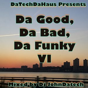 Da Good, Da Bad, Da Funky VI