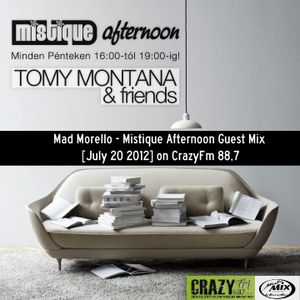 Mad Morello - Mistique Afternoon Guest Mix [July 20 2012] on Crazy.Fm 88,7