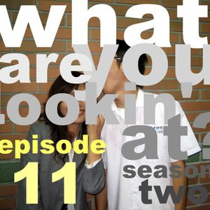 What Are You Lookin' At? Season 2 Episode 11 - Erin (Big Birdy Sister)