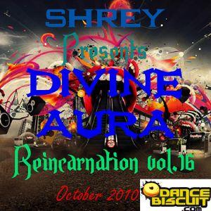 Shrey Pres. Divine Aura - Reincarnation Vol.16