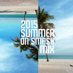 2K15 SUMMER ON SMASH HIPHOPMIX 1.0