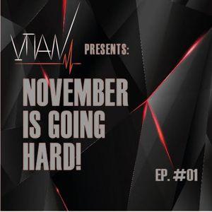 November is Going Hard! Ep#01
