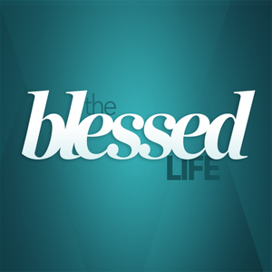 The Blessed Life - Part 3 - 2015-02-22