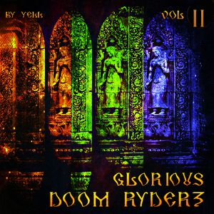 GLORIOUS DOOM RYDERZ - Volume II / Selected, edited, dreamed and mixed by Yell