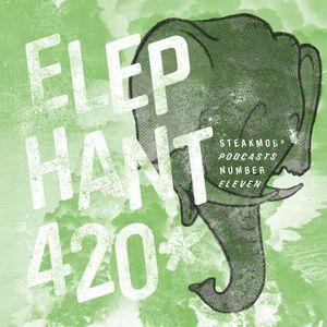 11: STEAKMOB* - Elephant 420 Vol. 1