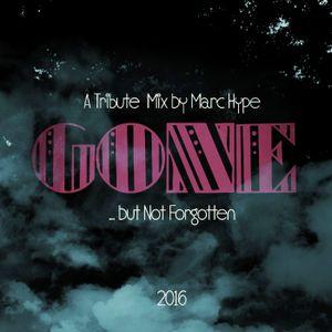 GONE... But Not Forgotten 2016 - A Tribute Mix (Blogrebellen Exclusive)