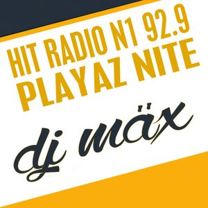 DJ Maex- Hit Radio N1 92.9 Playaz Nite 27.03.15
