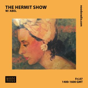 The Hermit Show w/ Abel: 7th September '18