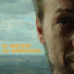 K7 Mixtape by DJ Androoval-May2011