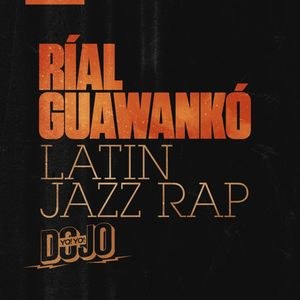 Ríal Guawankó - Hip-Hop Latin Jazz Underground - RAP R&B MIX - Vol.3 - DJ Wounkz