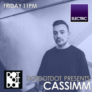 28.04.17 DOTDOTDOT presents CASSIMM