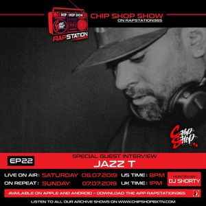 Ep 22 ft. JazzT The Chip Shop Show on Rapstation365