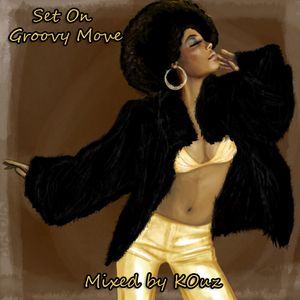 Set On Groovy Move - (Mixed by KOuz)