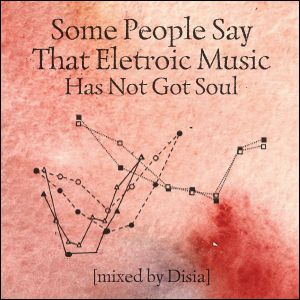 Some People Say That Electronic Music Has Not Got Soul