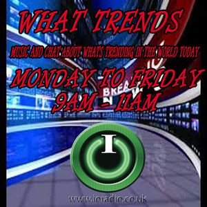 What Trends with Kieren Standley on IORadio 280815