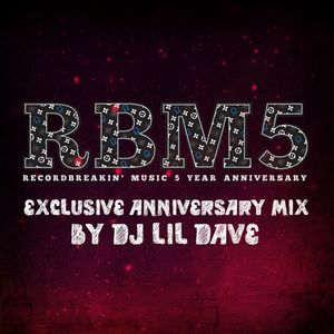 Record Breakin' Music 5 Year Anniversary Mix
