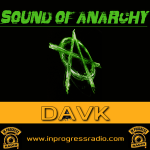 SOUND OF ANARCHY#010@DAVK [ RAGE IN THE MACHINE ]