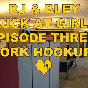 Dating At Work: RJ & Bley Suck At Girls ep 3
