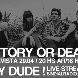 HEY DUDE #18-entrevista con VICTORY OR DEATH
