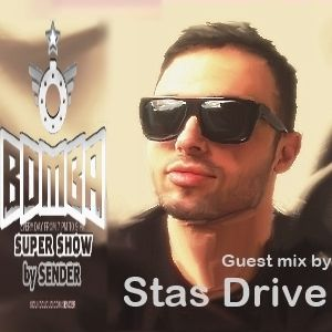 Bomba Super Show by Sender (Stas Drive guest mix) # 255 (11.11.2013)