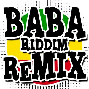Baba-Riddim-Remixes-Mix (Remixed by General ND)