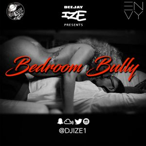Djize1 Bedroom Bully Mix By Djize1 Mixcloud