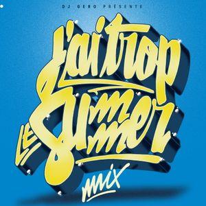 Dj Gero J'ai Trop Le Summer Mix