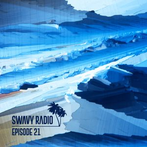Swavy Radio Episode 21
