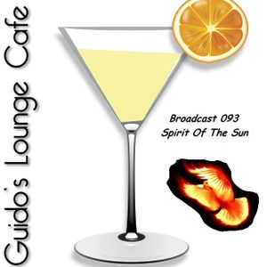 Guido's Lounge Cafe Broadcast 093 Spirit Of The Sun (20131213)