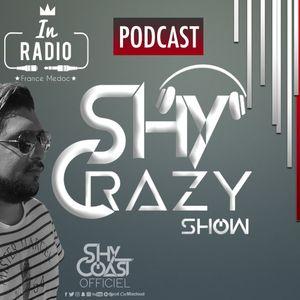 SHY CRAZY SHOW! #19 - In Radio France Medoc 09.12.17 (Shy-Coast) (www.inradiomixx.fr)