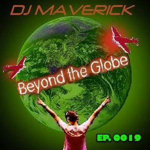 (EP. 0019) Beyond The Globe with DJ MAVERICK
