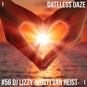 Dateless Daze - #56 DJ LIZZY - MIJSTJ VAN HEIST