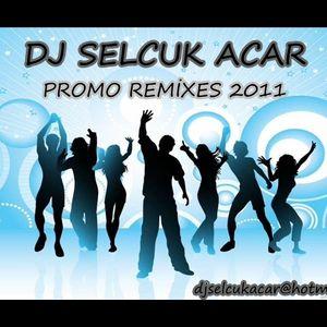 DJ SELCUK ACAR MİDİ PROMO REMİXES SET 2011