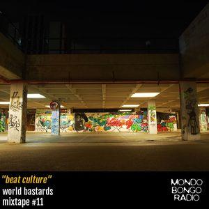 "117. World Bastards Mixtape #11 ""Beat Culture"""