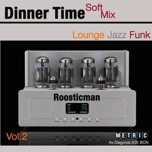 Dinner Time & Soft Mix - Vol 2