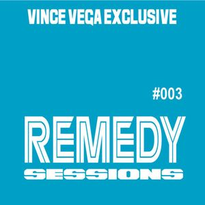 REMEDY SESSIONS - 003 - VINCE VEGA EXCLUSIVE