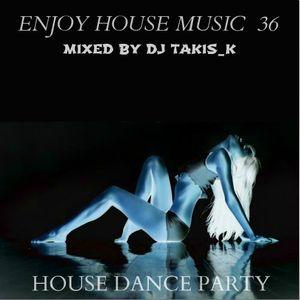 ENJOY HOUSE MUSIC  36