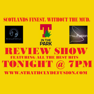Monday Night Fusion - T in the Park 2012 Review Show with Lynn and Chris