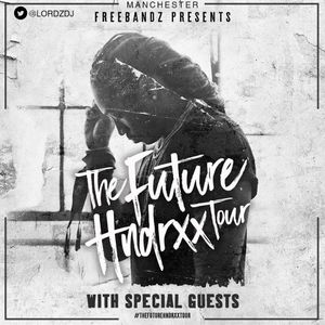 @LORDZDJ-FUTURE: THE FUTURE HNDRXX TOUR -Live at Manchester Academy
