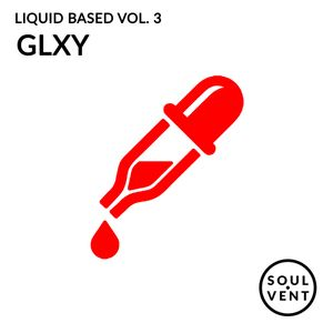 Liquid Based Vol. 3 - GLXY