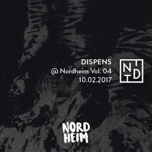 DISPENS @ Nordheim Vol. 04 // 10.02.2017