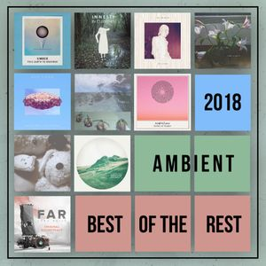 Best of the Rest - Ambient 2018