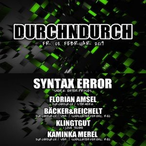 Syntax Error @ Durchndurch #8 - Tiefgang Hannover - 08.02.2019